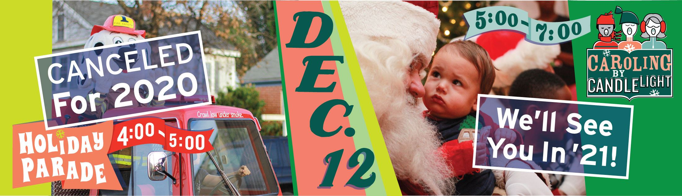 Holiday Parade and Caroling by Candlelight have been canceled.